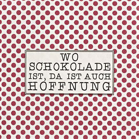 """Servietten """"Wo Schokolade ist, da ..."""" 25/25 cm"""